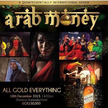 Arab Money party is on 18th December at Kampala Sheraton Hotel
